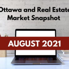 Ottawa and Real Estate Market Snapshot August 2021